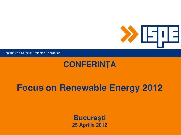 Institutul de Studii şi Proiectări Energetice                                                CONFERINŢA         Focus on R...