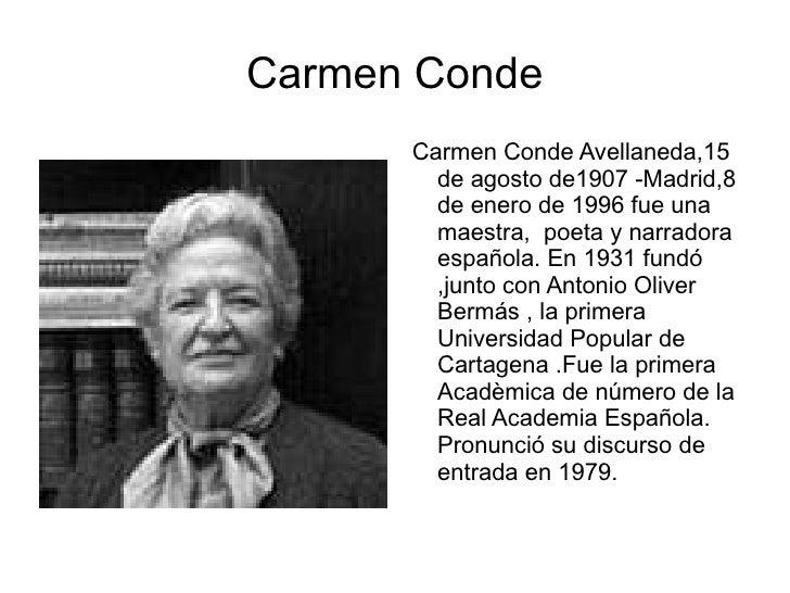 Carmen Conde  <ul><li>Carmen Conde Avellaneda,15 de agosto de1907 -Madrid,8 de enero de 1996 fue una maestra,  poeta y nar...