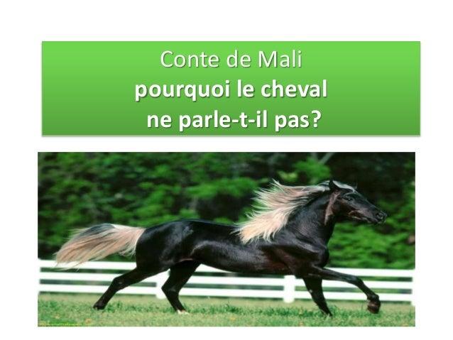 Conte de Mali pourquoi le cheval ne parle-t-il pas?