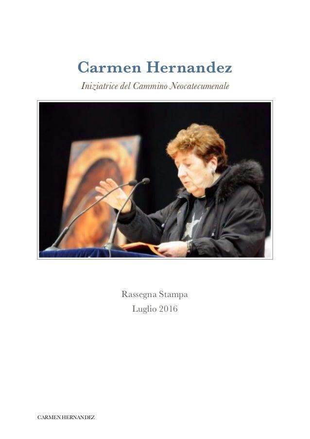 Carmen Hernandez Iniziatrice del Cammino Neocatecumenale Rassegna Stampa Luglio 2016 CARMEN HERNANDEZ