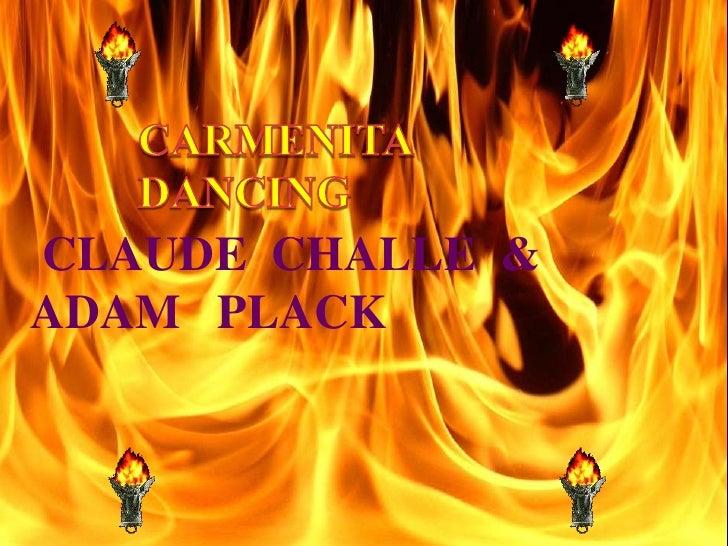 CARMENITA  DANCING<br />CLAUDE  CHALLE  &  ADAM   PLACK<br />