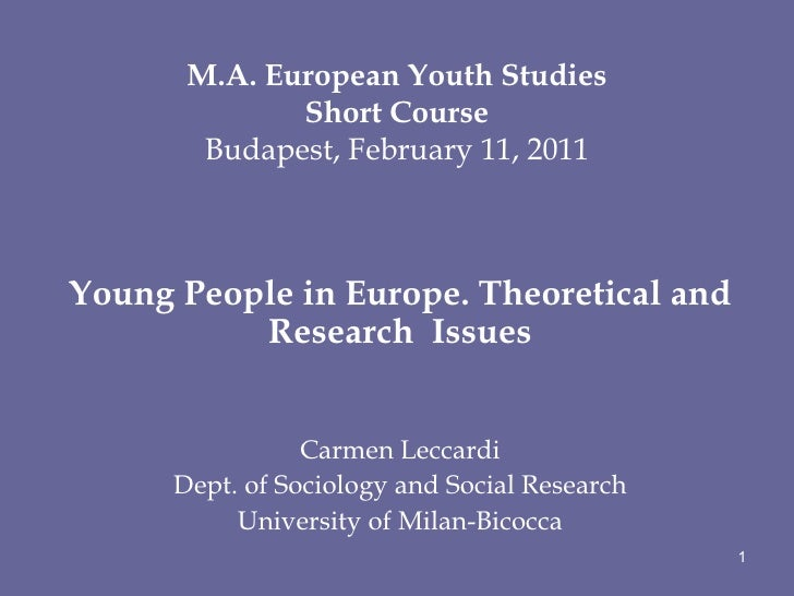 M.A. European Youth Studies Short Course Budapest, February 11, 2011 Young People in Europe. Theoretical and Research  Iss...
