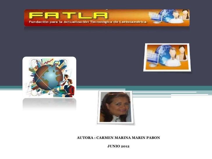 AUTORA : CARMEN MARINA MARIN PABON            JUNIO 2012
