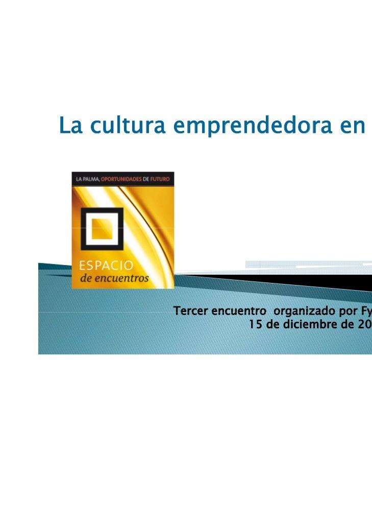 La cultura emprendedora en La Palma         Tercer encuentro organizado por Fyde Cajacanarias                             ...