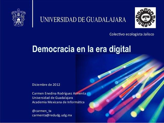 ColecDvo ecologista Jalisco Diciembre de 2012  Carmen Enedina Rodríguez Armenta Universidad de G...