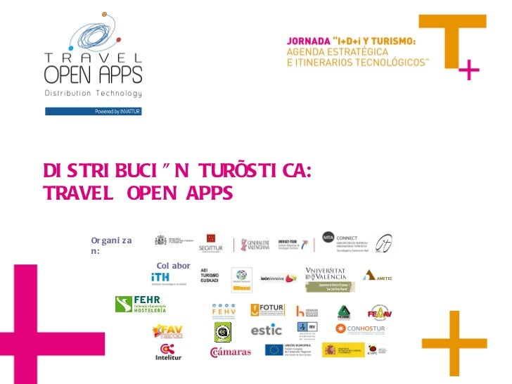DISTRIBUCIÓN TURÍSTICA:  TRAVEL OPEN APPS Organizan: Colaboran: