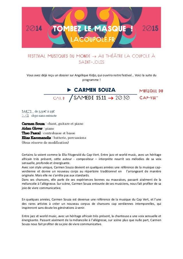  Vous avez déjà reçu un dossier sur Angélique Kidjo, qui ouvrira notre festival… Voici la suite du programme !  ►   de ...