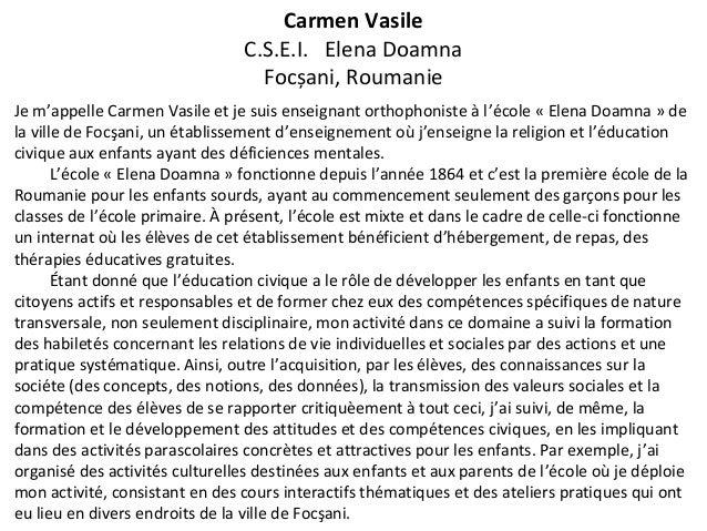Je m'appelle Carmen Vasile et je suis enseignant orthophoniste à l'école « Elena Doamna » dela ville de Focşani, un établi...