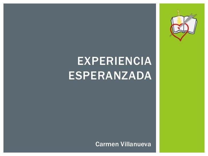 EXPERIENCIAESPERANZADA   Carmen Villanueva