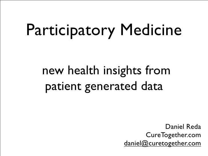 Participatory Medicine    new health insights from   patient generated data                                Daniel Reda    ...