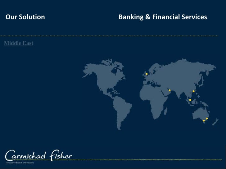 Our Solution				Banking & Financial Services  <br />Middle East<br />