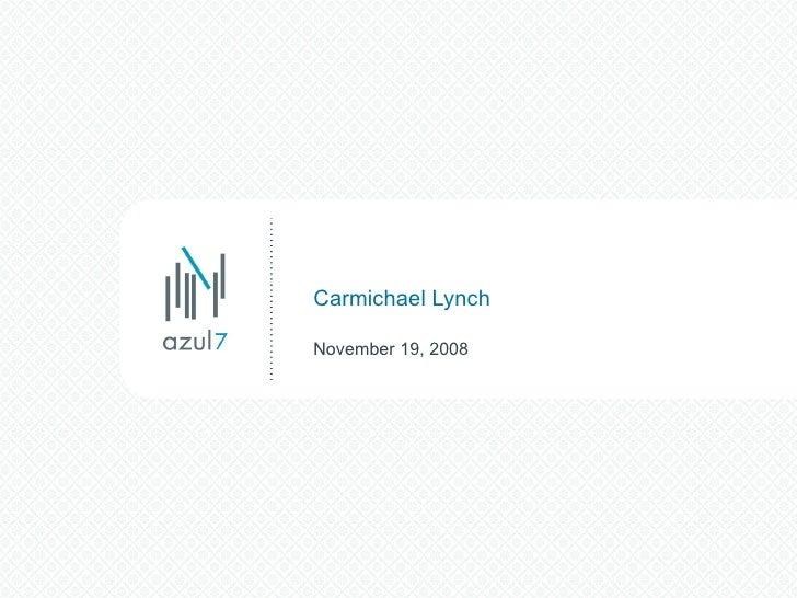 November 19, 2008 Carmichael Lynch