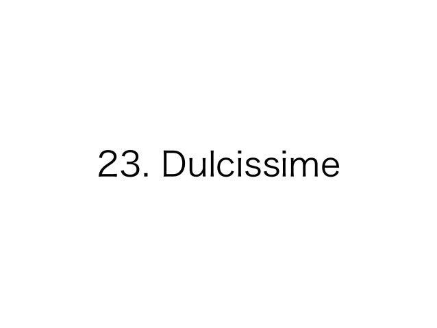 23. Dulcissime