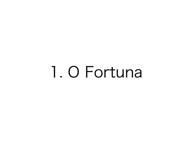 1. O Fortuna