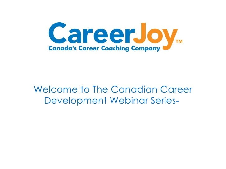 Welcome to The Canadian Career Development Webinar Series-