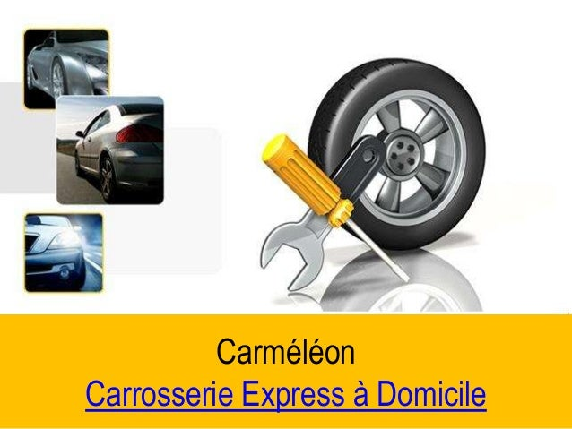 Carméléon Carrosserie Express à Domicile