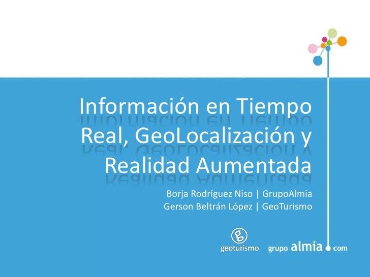 Información en tiempo real, geolocalización y realidad aumentada