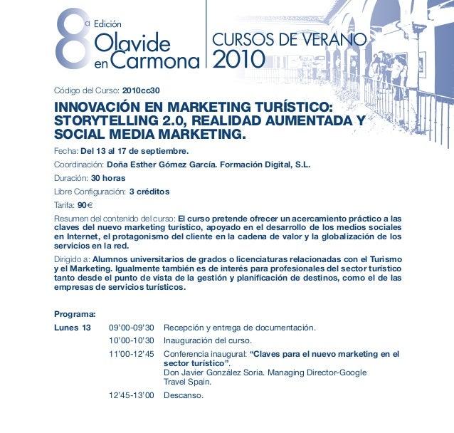 Código del Curso: 2010cc30 INNOVACIÓN EN MARKETING TURÍSTICO: STORYTELLING 2.0, REALIDAD AUMENTADA Y SOCIAL MEDIA MARKETIN...