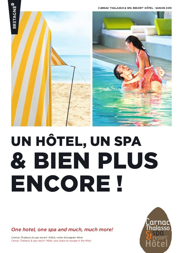 un hôtel, un spa & bien plus encore ! carnac thalasso & spa resort® Hôtel i saison 2013 One hotel, one spa and much, much ...