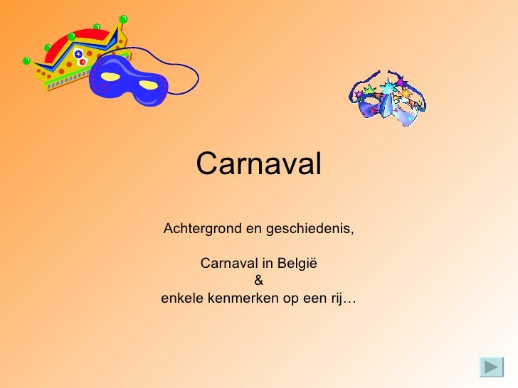 Carnaval Achtergrond en geschiedenis, Carnaval in België & enkele kenmerken op een rij…