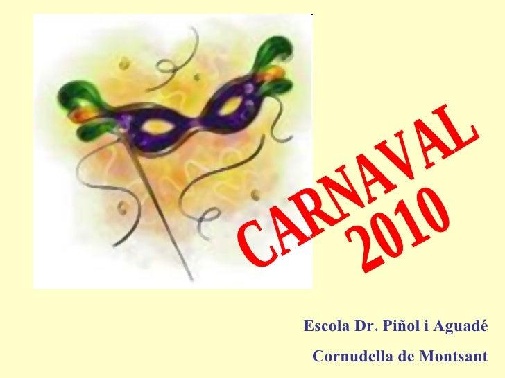 2010 CARNAVAL Escola Dr. Piñol i Aguadé Cornudella de Montsant