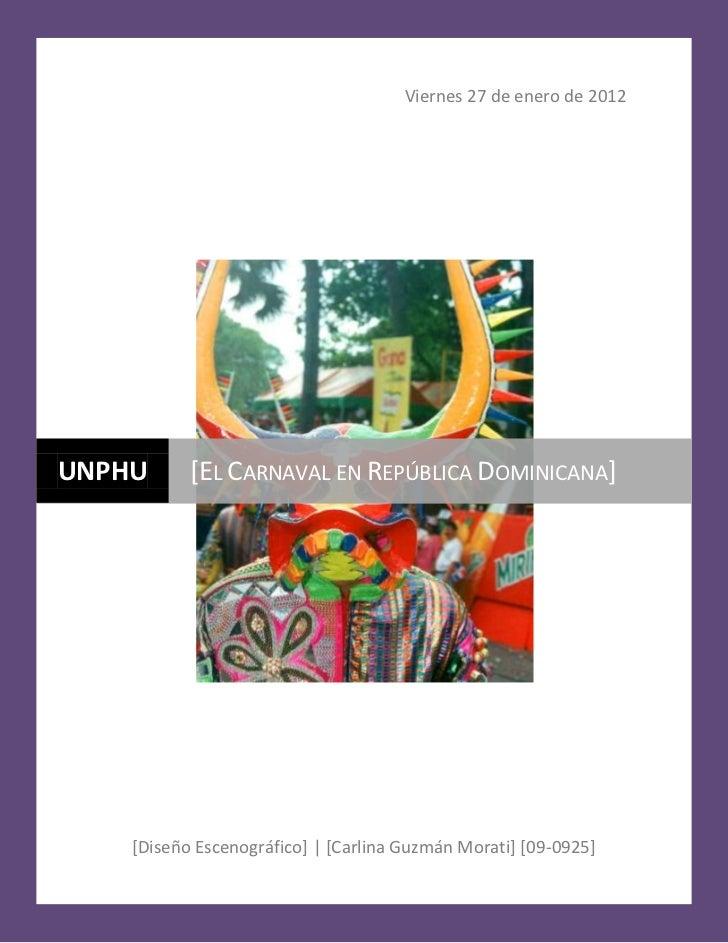 Viernes 27 de enero de 2012UNPHU      [EL CARNAVAL EN REPÚBLICA DOMINICANA]    [Diseño Escenográfico]   [Carlina Guzmán Mo...