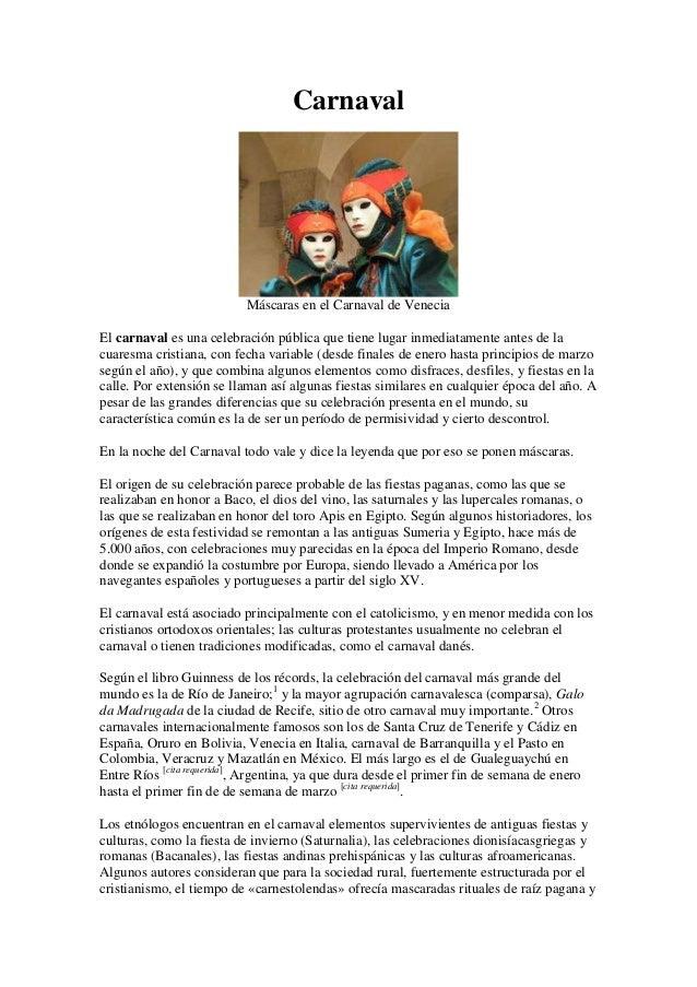 Carnaval                           Máscaras en el Carnaval de VeneciaEl carnaval es una celebración pública que tiene luga...