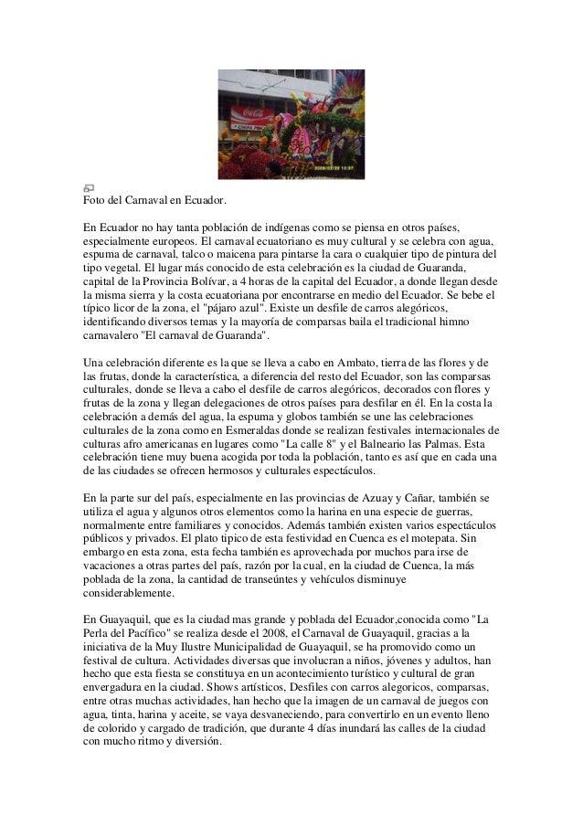 Foto del Carnaval en Ecuador.En Ecuador no hay tanta población de indígenas como se piensa en otros países,especialmente e...