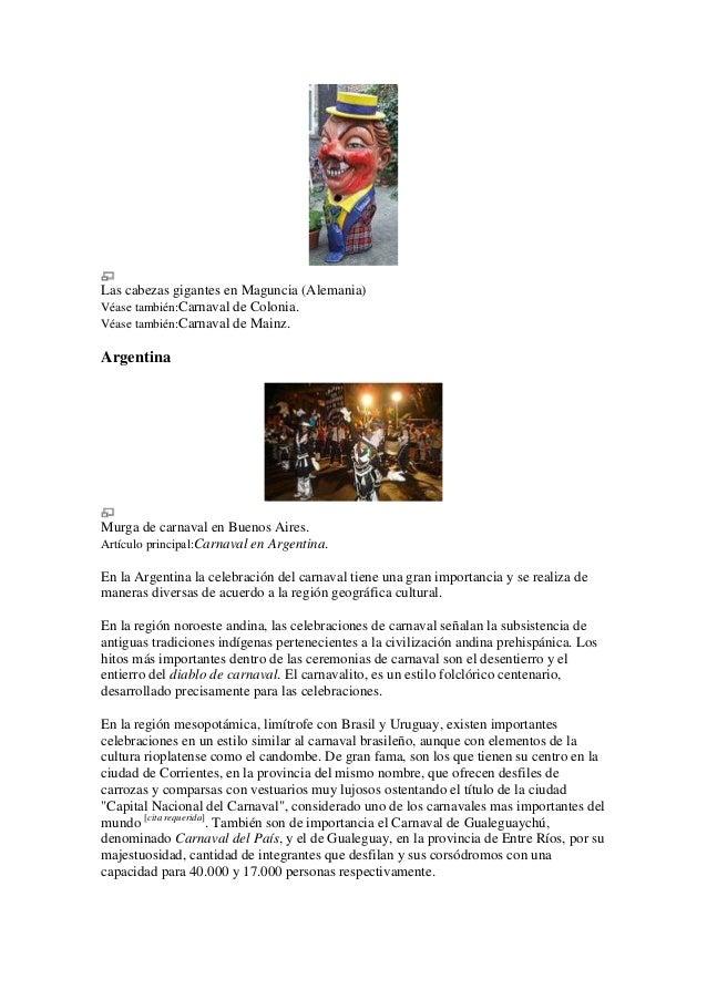 Las cabezas gigantes en Maguncia (Alemania)Véase también:Carnaval de Colonia.Véase también:Carnaval de Mainz.ArgentinaMurg...