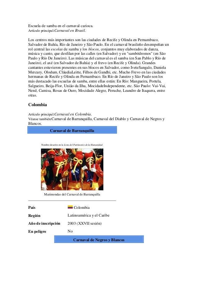 Escuela de samba en el carnaval carioca.Artículo principal:Carnaval en Brasil.Los centros más importantes son las ciudades...