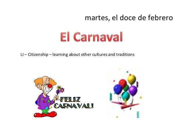 martes, el doce de febreroLI – Citizenship – learning about other cultures and traditions