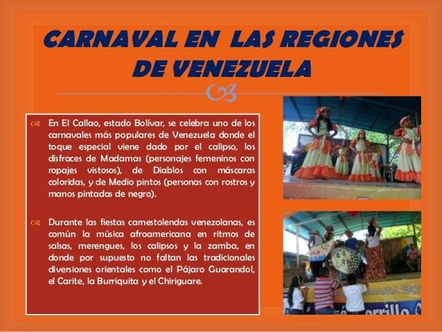 CARNAVAL EN LAS REGIONES DE VENEZUELA     En El Callao, estado Bolívar, se celebra uno de los carnavales más populares d...