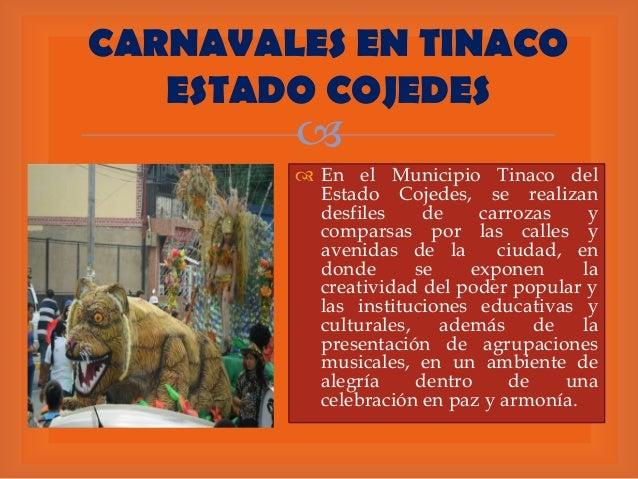 CARNAVALES EN TINACO ESTADO COJEDES     En el Municipio Tinaco del Estado Cojedes, se realizan desfiles de carrozas y co...