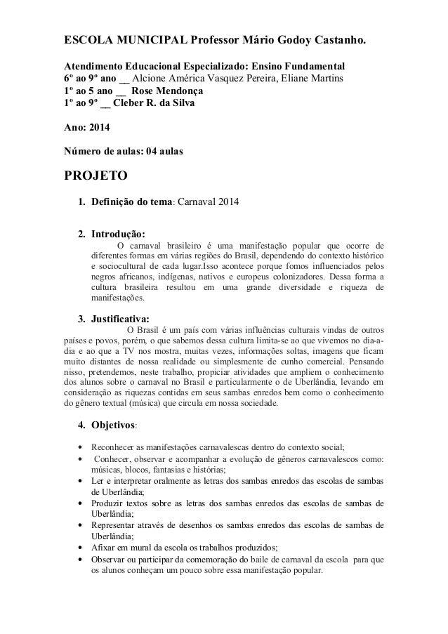 ESCOLA MUNICIPAL Professor Mário Godoy Castanho. Atendimento Educacional Especializado: Ensino Fundamental 6º ao 9º ano __...