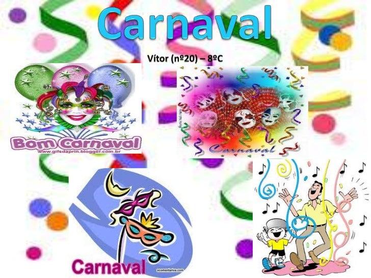 O carnaval da Antiguidade era marcado por grandesfestas, onde se comia, bebia e participava de alegrescelebrações.O Carnav...