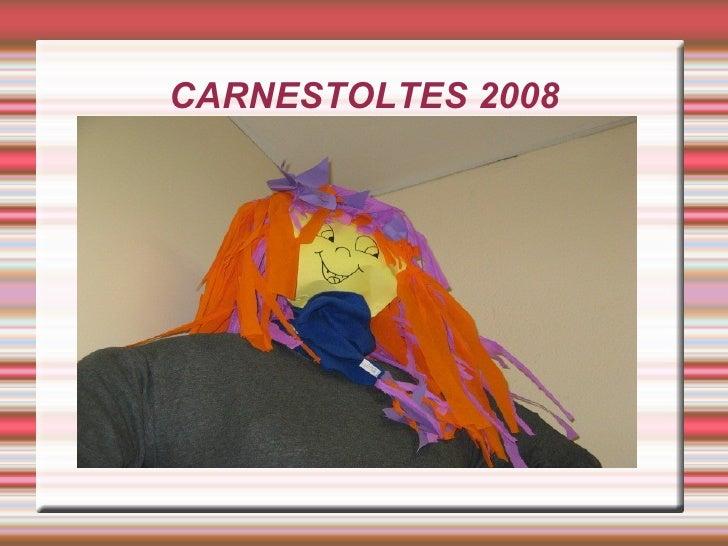 CARNESTOLTES 2008