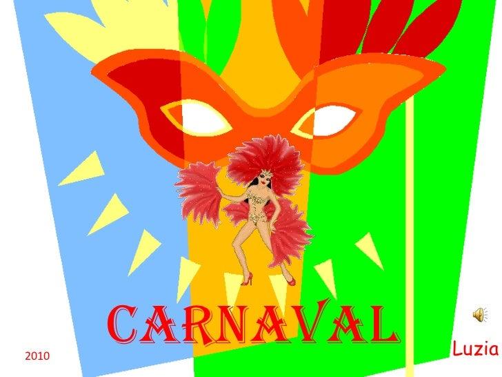 CARNAVAL<br />Luzia<br />2010<br />
