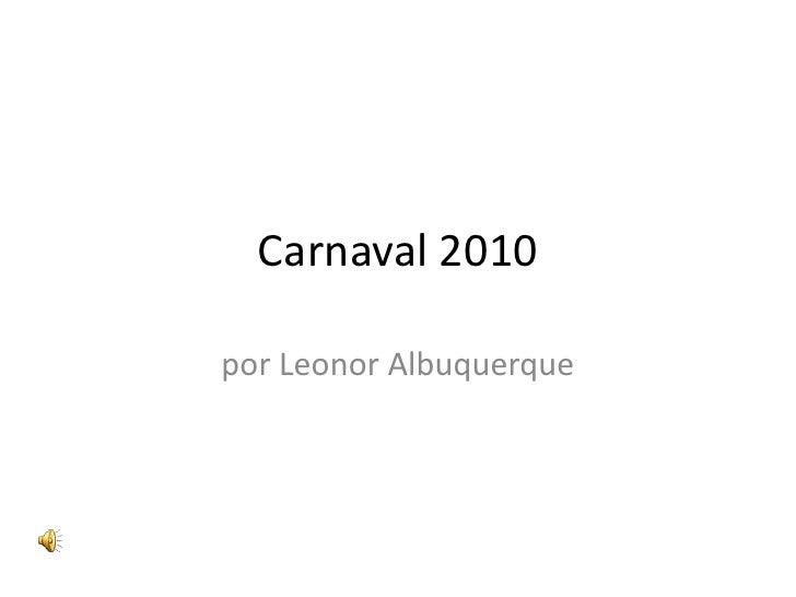 Carnaval 2010<br />por Leonor Albuquerque<br />