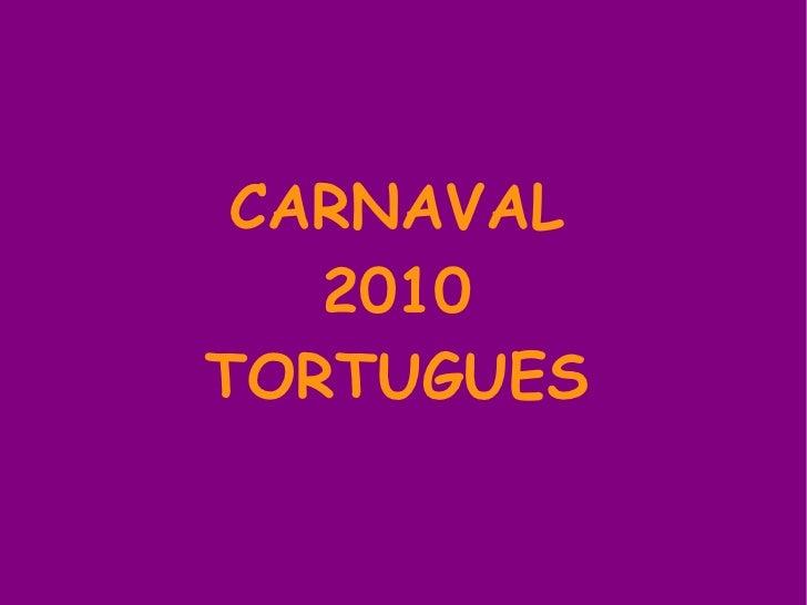 CARNAVAL 2010 TORTUGUES