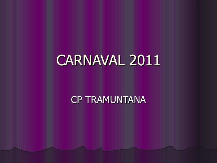 CARNAVAL 2011 CP TRAMUNTANA
