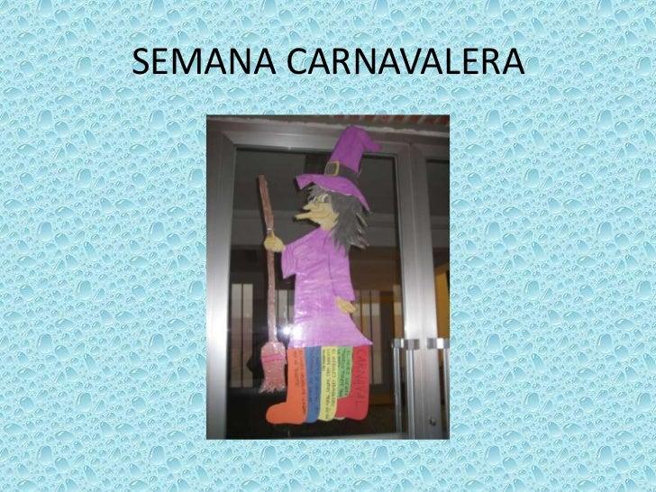 SEMANA CARNAVALERA