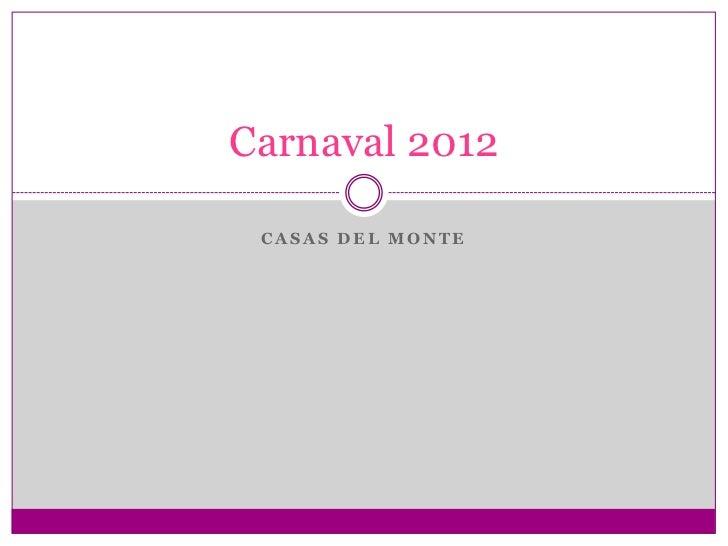 Carnaval 2012 CASAS DEL MONTE