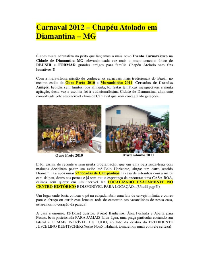 Carnaval 2012 – Chapéu Atolado emDiamantina – MGÉ com muita adrenalina no peito que lançamos o mais novo Evento Carnaveles...