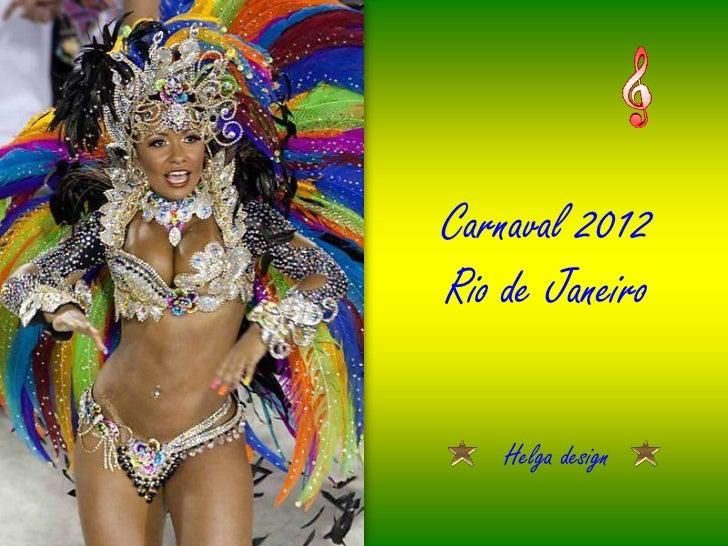 Carnaval 2012Rio de Janeiro    Helga design