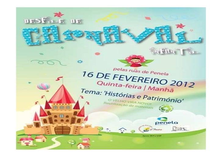 Desfile de Carnaval Infantil           HISTÓRIAS E PATRIMÓNIO                            O VELHO VIRA NOVO                ...