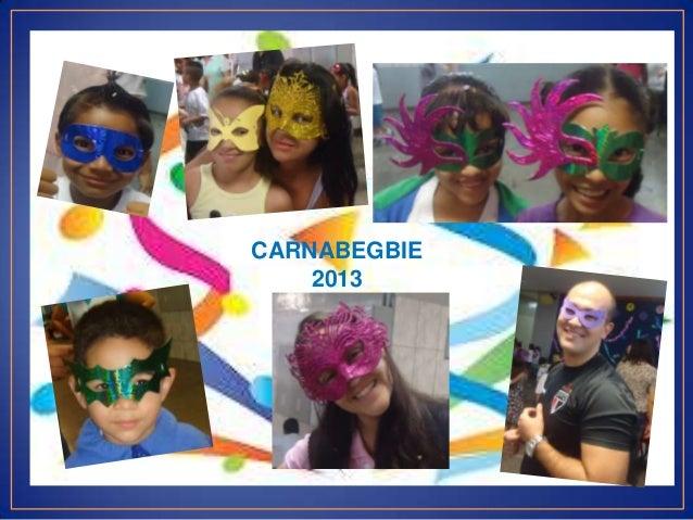 CARNABEGBIE    2013