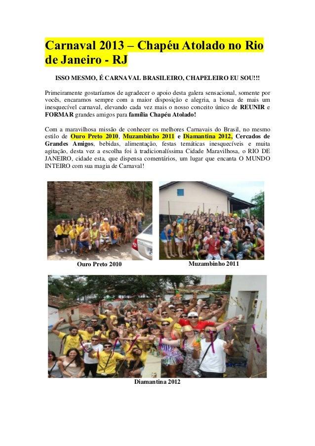 Carnaval 2013 – Chapéu Atolado no Riode Janeiro - RJ   ISSO MESMO, É CARNAVAL BRASILEIRO, CHAPELEIRO EU SOU!!!Primeirament...