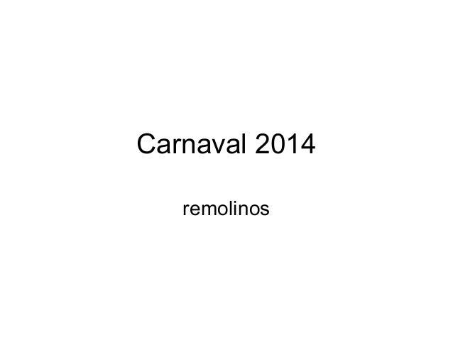 Carnaval 2014 remolinos
