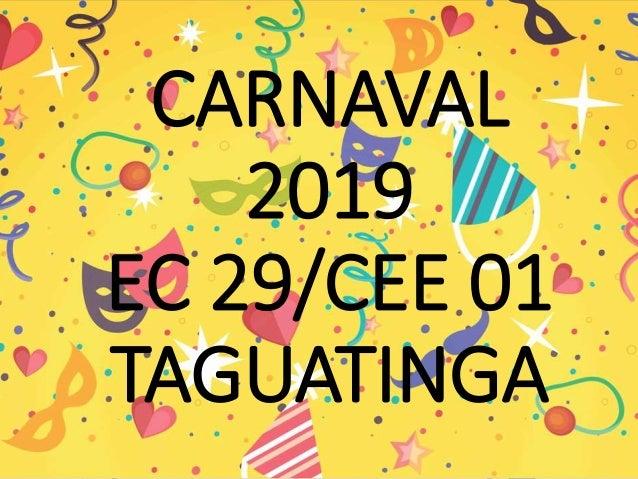 CARNAVAL 2019 EC 29/CEE 01 TAGUATINGA