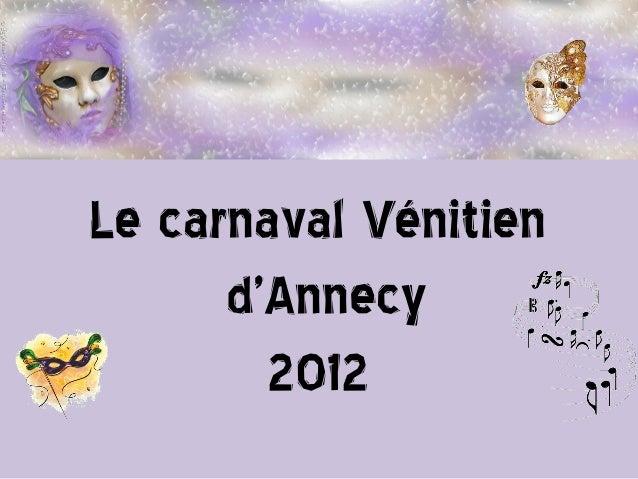 Le carnaval Vénitien      d'Annecy        2012
